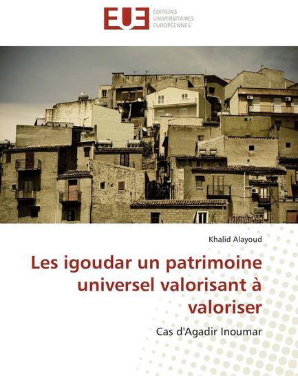 Livre : Les igoudar un patrimoine universel  à valoriser Khalid11