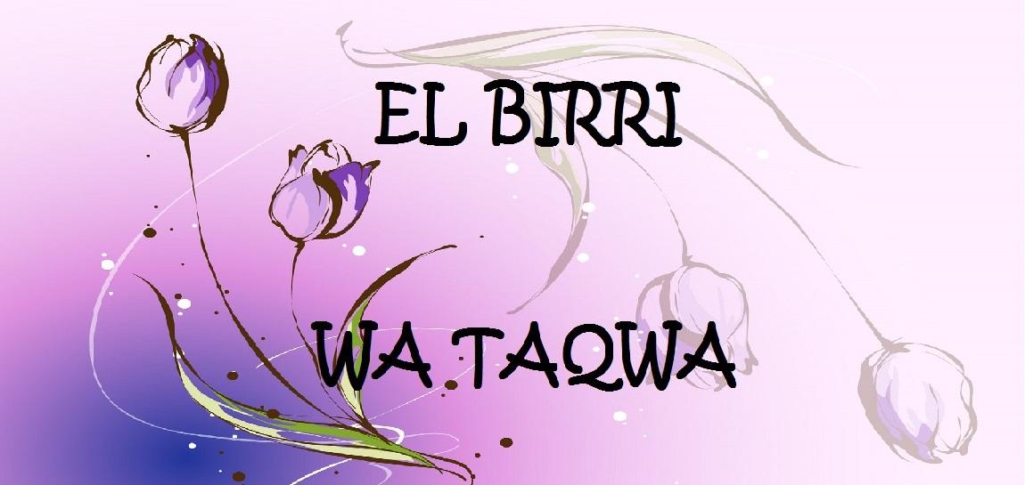 EL BIRRI WA TAQWA