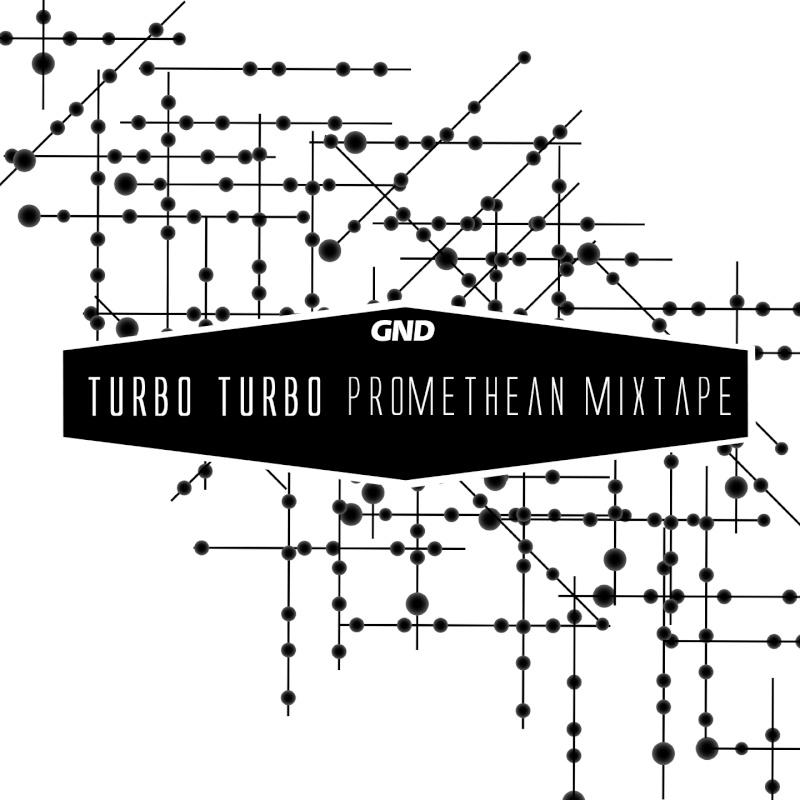 2013.12.03 - Turbo Turbo - Promethean Mixtape Artwor32