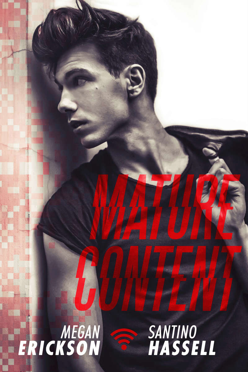 ERICKSON Megan & HASSELL Santino - CYBERLOVE (AMOURS EN LIGNE) - Tome 4 : Mature Content Mature10