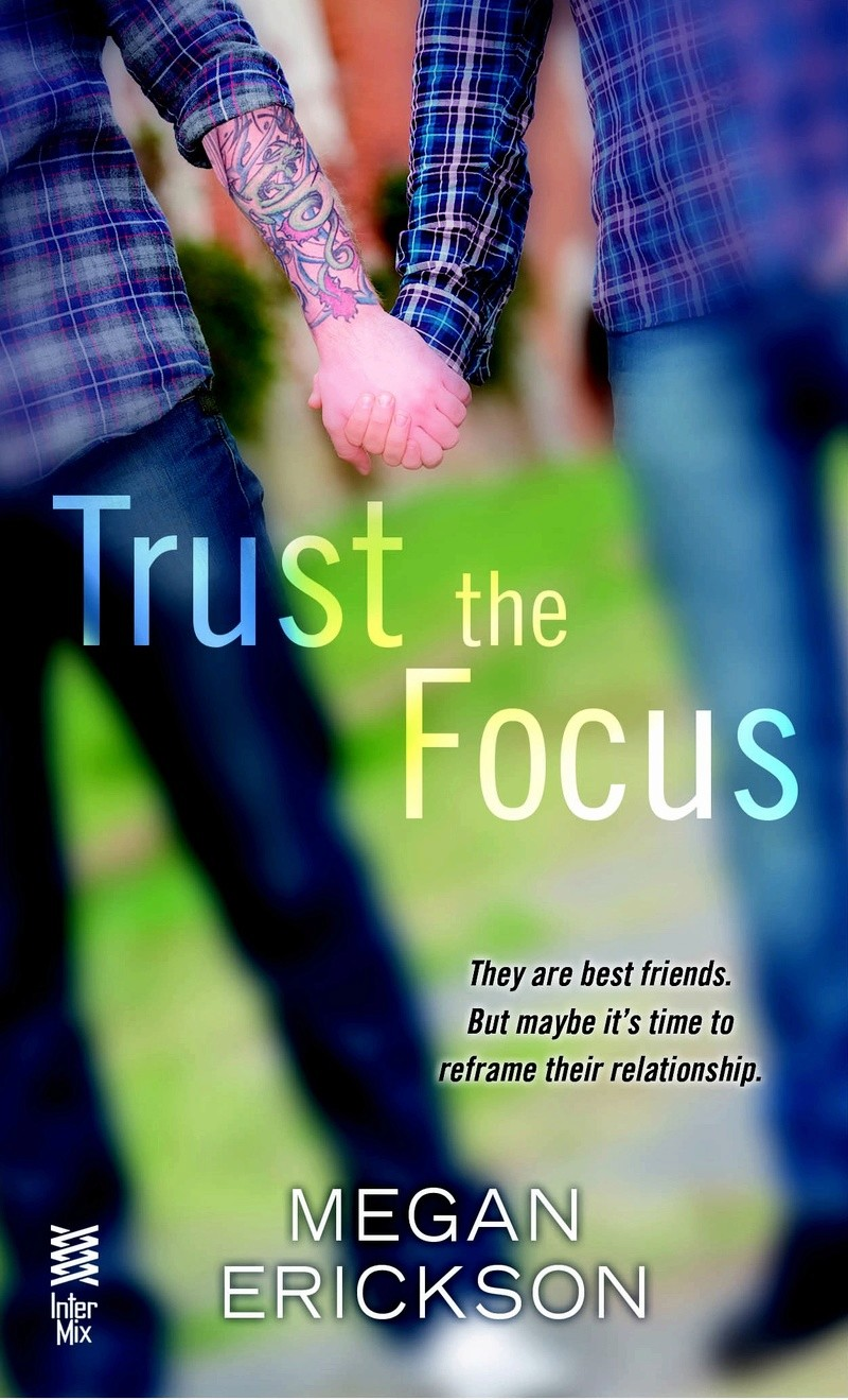 ERICKSON Megan - IN FOCUS - Tome 1 : Trust the Focus Trustt10
