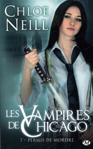 [Neill, Chloé] Les vampires de Chicago - Tome 7: Permis de mordre 51ndkn10