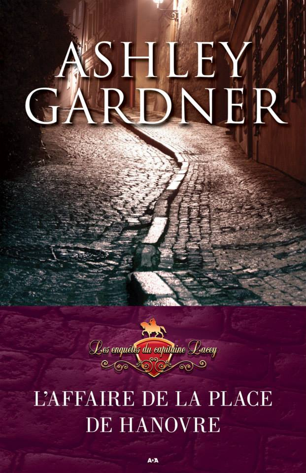 GARDNER Ashley (Jennifer Ashley) - LES ENQUETES DU CAPITAINE LACEY -  Tome 1 : L'affaire de la place de Hanovre    17807310