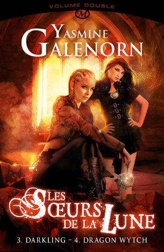 GALENORN Yasmine - LES SOEURS DE LA LUNE INTEGRALE -  Volume 2 : T3 Darkling & T4 Dragon Wytch 51gjyd10