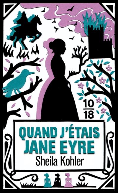 KOHLER Sheila : Quand j'étais Jane Eyre 97822610