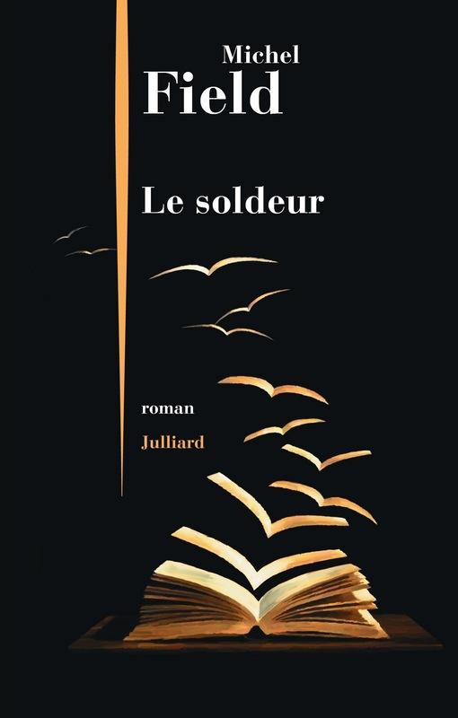 FIELD Michel : Le soldeur 97822618
