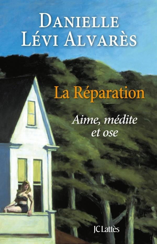 ALVARES-LEVY Danielle : La Réparation (aime médite et ose)  97827016