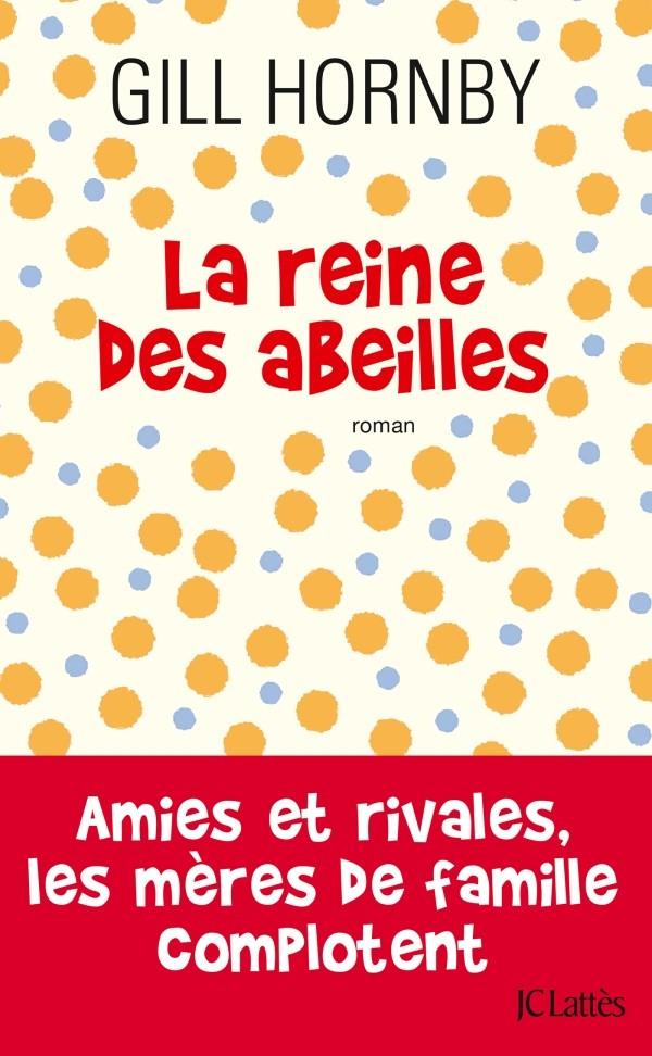 HORNBY Gilles : La reine des abeilles 97827033