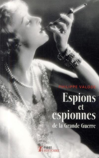 VALODE Philippe : Espions et espionnes de la Grande Guerre 97827510