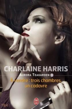 HARRIS Charlaine - AURORA TEAGARDEN - Tome 3 : A vendre : trois chambres, un cadavre Aurora10