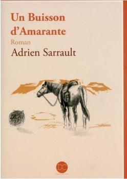 SARRAULT Adrien:  Un Buisson d'Amarante Couv6910