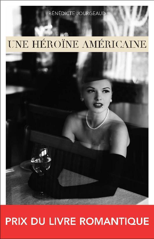 JOURGEAUD Bénédicte : Une Héroine américaine   Heroin10