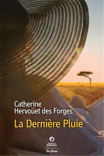HERVOÜET DES FORGES Catherine : La Dernière pluie I-gran10
