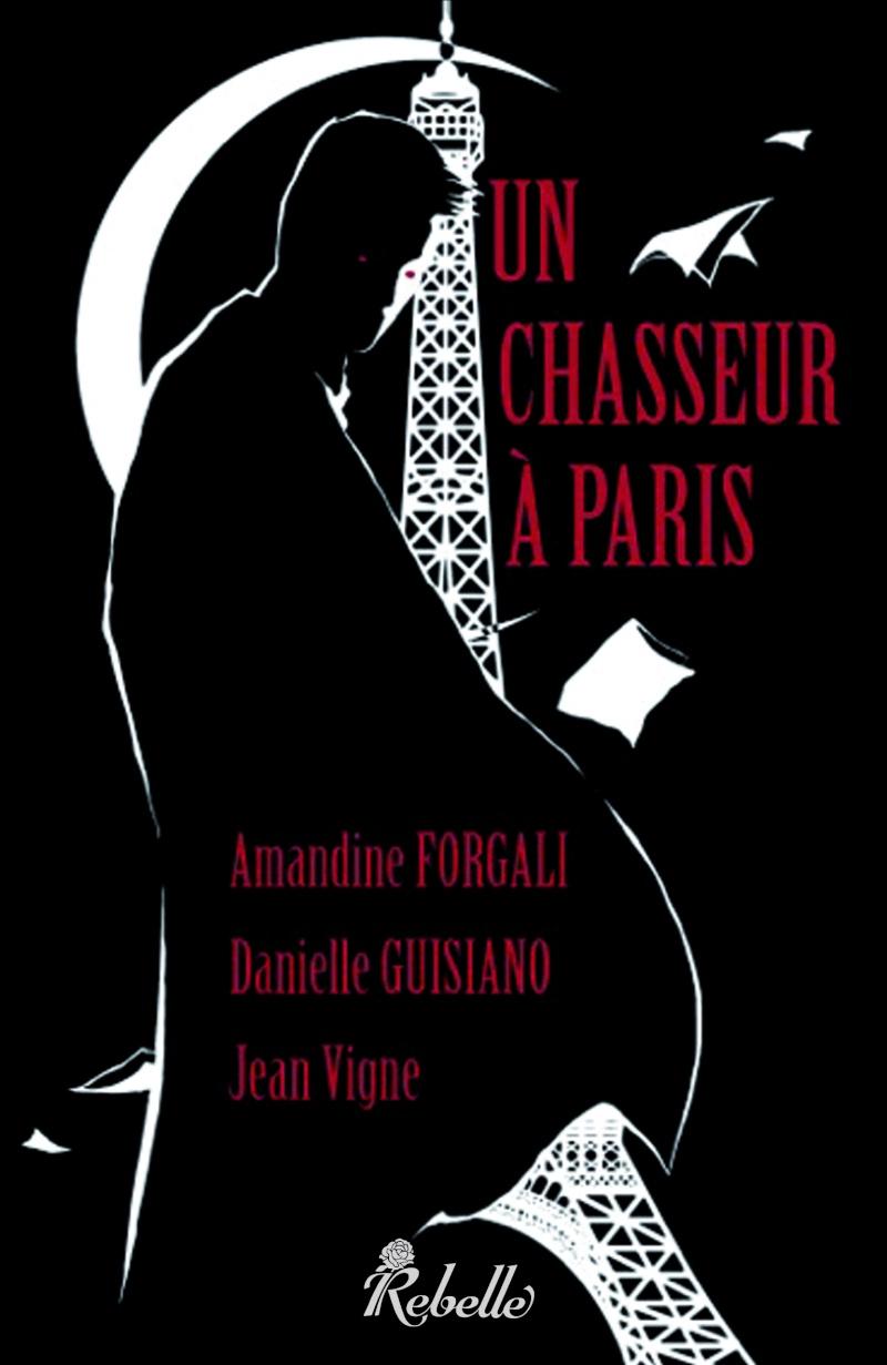 FORGALI Amandine, GUISIANO Danielle, VIGNE Jean :  Un Chasseur à Paris Ucaplo10