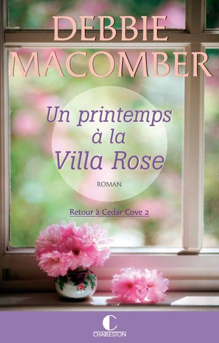 MACOMBER Debbie - RETOUR A CEDAR COVE - Tome 2 : Un Printemps à la villa Rose Un_pri10