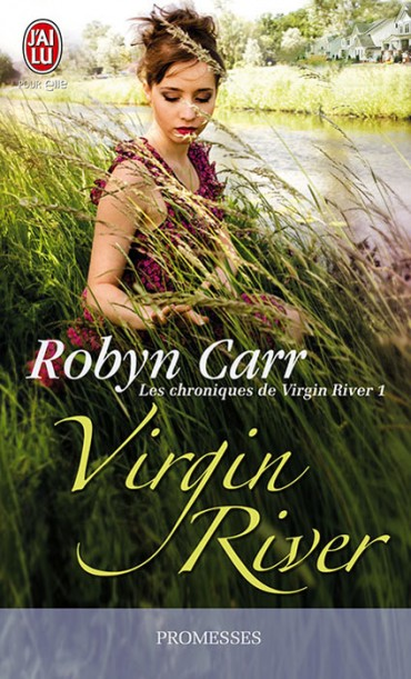 CARR Robyn - LES CHRONIQUES DE VIRGIN RIVER - Tome 1 : Virgin River Virgin10