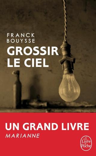 GROSSIR LE CIEL de Franck Bouysse  81vbbt10