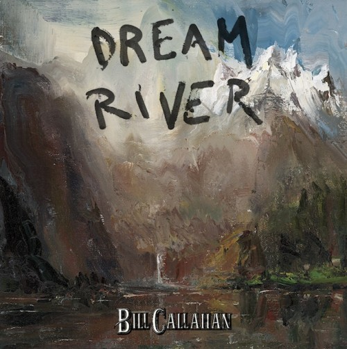 Poi, prima o poi, tenterò di tirar le somme, intanto: Bill Callahan Dream River Bill-c10