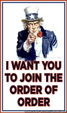 Join the Order of Order, seriously. Uncles10
