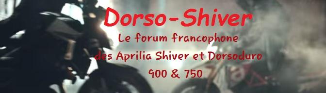 Forum Francophone des Shiver GT / Shiver et Dorsoduro