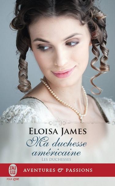 Les Duchesses - Tome 9 : Ma Duchesse Américaine de Eloisa James Duches10