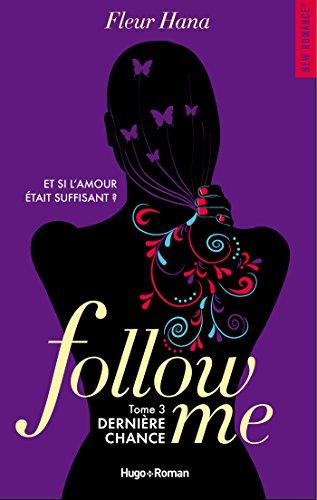 Follow me - Tome 3 : Dernière chance de Fleur Hana Follow11