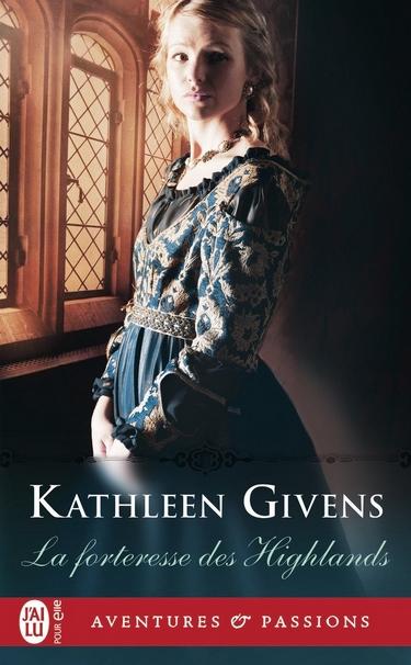 givens - Highlands - Tome 1 : La forteresse des Highlands de Kathleen Givens Forter10