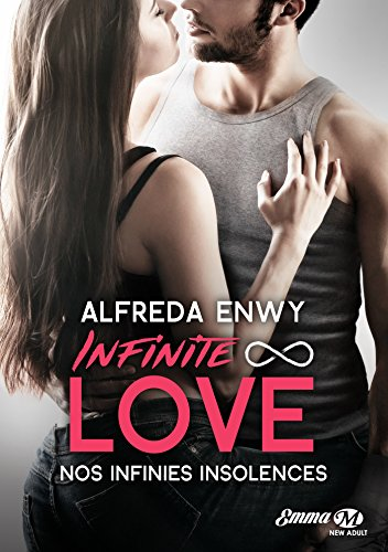 Infinite Love - Tome 2 : Nos infinies insolences d'Alfreda Enwy Infini10