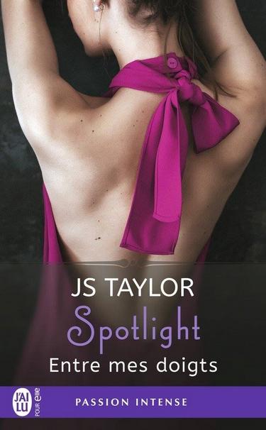 Spotlight - Tome 3: Entre Mes Doigts de JS Taylor Js_tay11