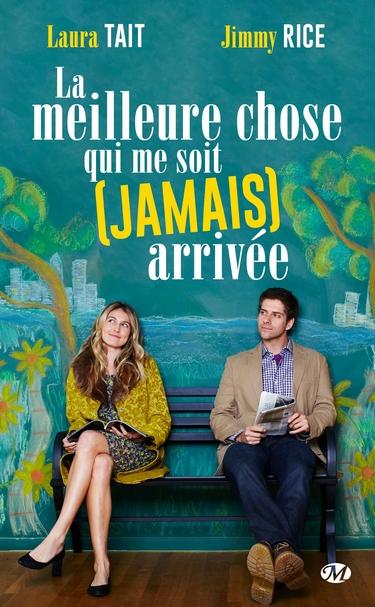 La meilleure chose qui me soit (jamais) arrivée de Jimmy Rice et Laura Tait  La_mei10