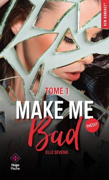 Make me Bad - Tome 1 d'Elle Seveno Make_m10