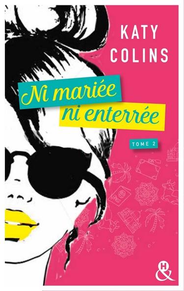 Ni mariée, ni enterrée - Tome 2 : Revenir (peut-être) de Katy Colins Mariye11