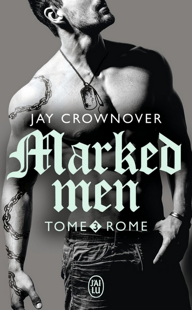 Marked Men - Tome 3 : Rome de Jay Crownover Marked14
