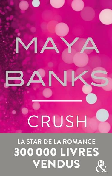 Slow Burn - Tome 4 : Crush de Maya Banks Maya_b10