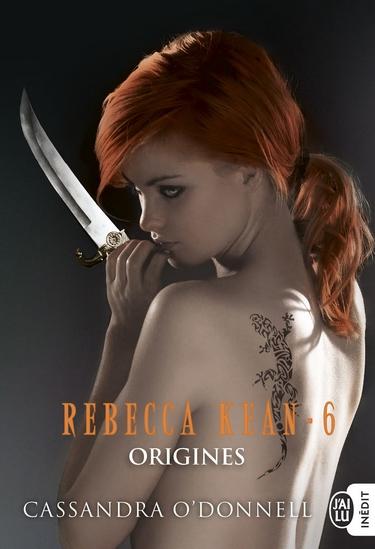 Rebecca Kean - Tome 6 : Origines de Cassandra O'Donnell Origin10