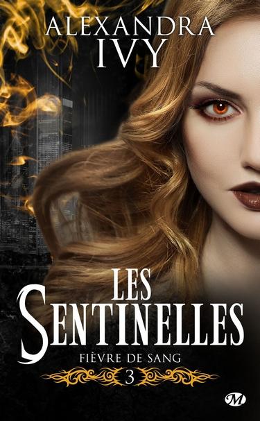 Les Sentinelles - Tome 3: Fièvre de Sang de Alexandra Ivy Sentin10