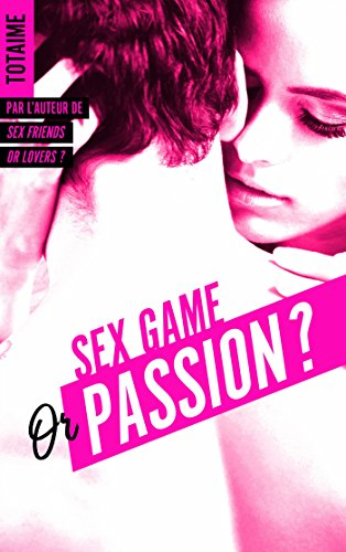 Sex game or passion ? - Partie 1 de Totaime Sex12