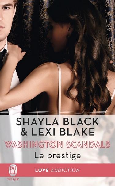 Washington Scandals - Tome 2 : Le prestige de Shayla Black Lexi Blake Shayla11