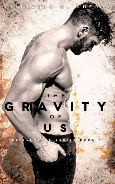The Elements - Tome 4 : The Gravity Of Us de Brittainy C. Cherry The_gr10