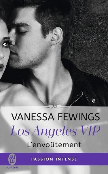 Los Angeles VIP - Tome 2: L'Envoutement de Vanessa Fewings Vaness10