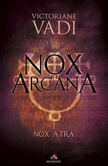 Nox Arcana - Tome 1 : Nox Atra de Victoriane Vadi 17218410