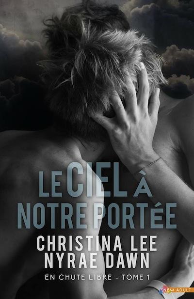 En chute libre - Tome 1 : Le ciel à notre portée de Christina Lee & Nyrae Dawn 17903411