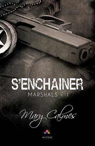 Marshals -Tome 1 : S'enchaîner de Mary Calmes 514acn10