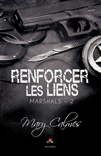 Marshals -Tome 2 : Renforcer les liens de Mary Calmes 51nif410