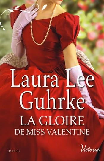 Valentine - Les héritières américaines - Tome 4 : La gloire de Miss Valentine de Laura Lee Guhrke Images12