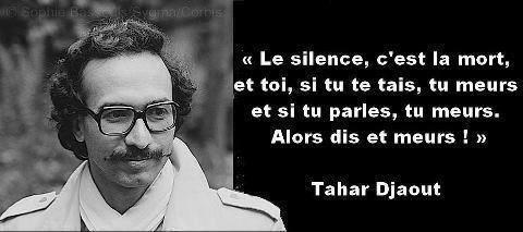 """""""Je plaide pour la réinvention de la raison, de la tolérance et de la logique pour stopper le naufrage de la société."""" Tahar Djaout. 1468"""