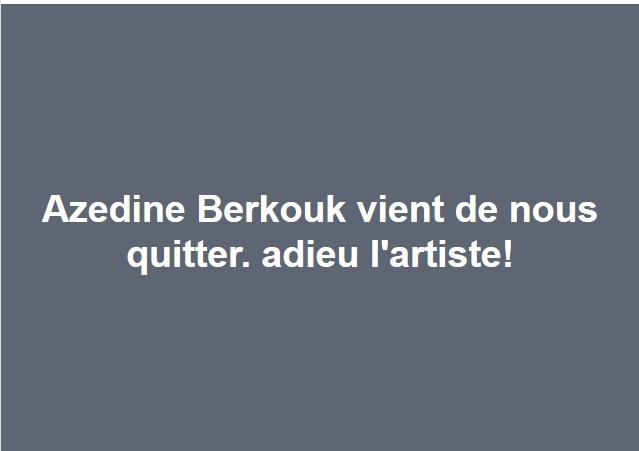 À la mémoire de AZEDINE BERKOUK 1891