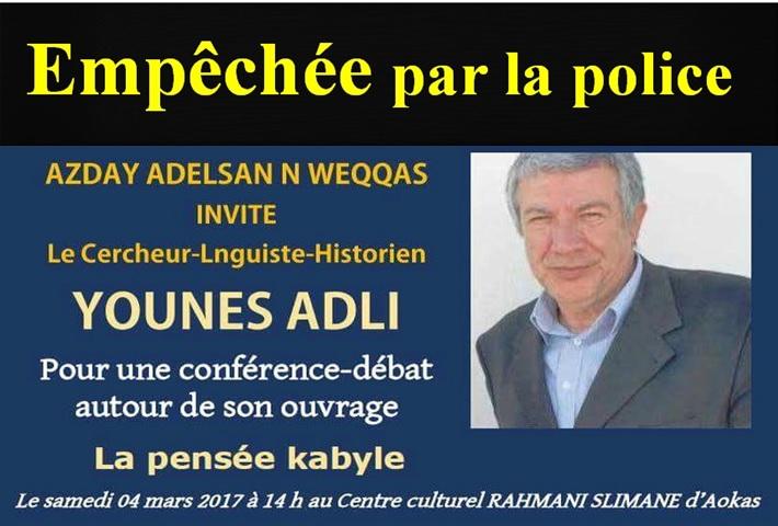La  conférence de Younes Adli  empêchée par la police à Aokas le samedi 04 mars 2017 2210