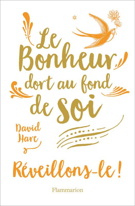 LE BONHEUR DORT AU FOND DE SOI - David Hale 00471910