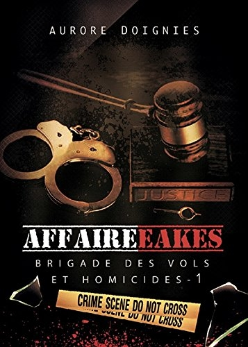 DOIGNIES Aurore - BRIGADE DES VOLS ET HOMICIDES - Tome 1 : Affaire Eakes Couv4910